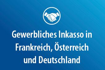 Gewerbliches Inkasso in Frankreich, Österreich und Deutschland