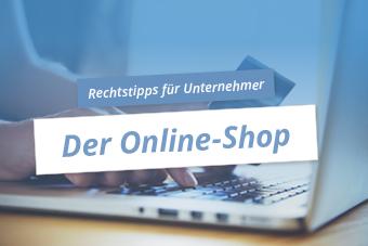 Rechtstipps für Unternehmer - Der Online-Shop