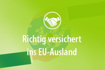 Im Hintergrund eine Weltkugel mit zwei Händen. Im Vordergrund: Richtig versichert ins EU-Ausland