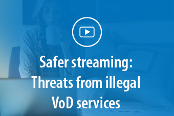 Safer Streaming: Threats from illegal Video on Demand (VoD) services.